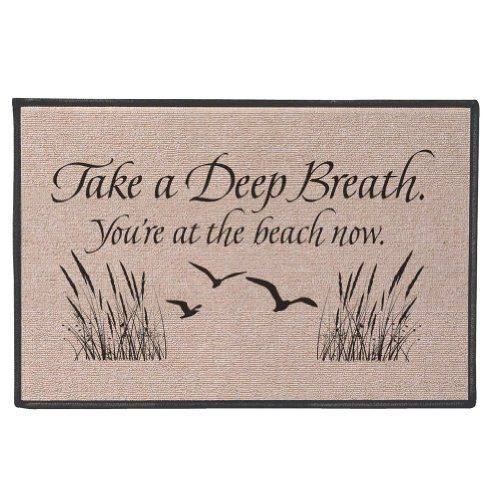 Take A Deep Breath U2013 Youu0027re At The Beach Now Doormat
