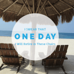 "Beach Quote: ""I Swear That One Day I Will Retire in These Chairs"""