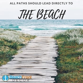 all-paths-should-lead-directly-to-the-beach Beach Quotes and Ocean Quotes