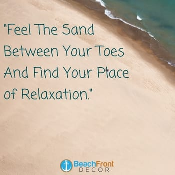 feel-the-sand-between-your-toes-and-find-your-place-of-relaxation-ocean-quote Beach Quotes and Ocean Quotes