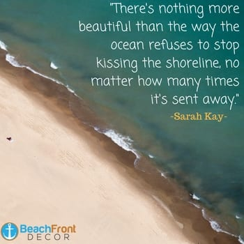 nothing-more-beautiful-than-the-ocean-kissing-the-shoreline-beach-quote Beach Quotes and Ocean Quotes