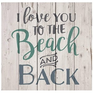 i-love-you-to-the-beach-and-back-wooden-sign 100+ Wooden Beach Signs and Wooden Coastal Signs