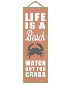 life is a beach watch out for crabs wooden sign