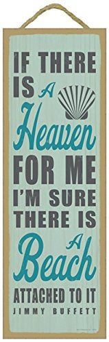 If There Is A Heaven For Me Im Sure There Is A Beach Attached To It Jimmy Buffett Beach Primitive Wood Plaques Signs Measure 5 X 15 Size 0