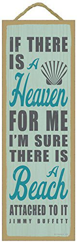If-there-is-a-heaven-for-me-Im-sure-there-is-a-beach-attached-to-it-Jimmy-Buffett-beach-primitive-wood-plaques-signs-measure-5-x-15-size-0 The Best Wooden Beach Signs You Can Buy