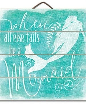 Highland-Graphics-12-Motivational-Beach-Sign-When-All-Else-Fails-Be-a-Mermaid-Turquoise-Wall-Decor-0-300x360 Mermaid Home Decor