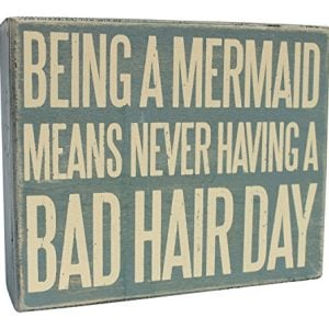 Wooden Box Sign Being A Mermaid Means Never Having A Bad Hair Day 0 300x300