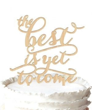 10-The-Best-Is-Yet-To-Come-Wedding-Cake-Topper-300x360 50+ Beach Wedding Cake Toppers and Nautical Cake Toppers For 2020