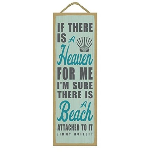 if there is a heaven it has a beach wooden sign jimmy buffet